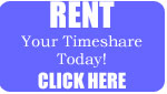 Rent your timeshare Today!