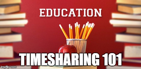 Timesharing 101 - an education on timeshares!