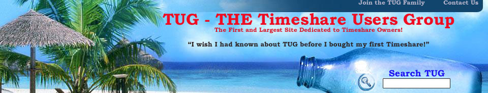 TUG - THE Timeshare Users Group - providing the truth about timeshares for 17 years!